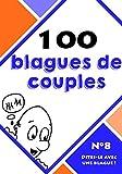 Telecharger Livres 100 blagues de couples Dites le avec une blague t 8 (PDF,EPUB,MOBI) gratuits en Francaise