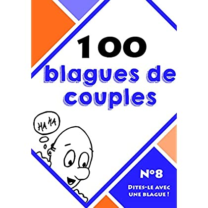 100 blagues de couples (Dites-le avec une blague ! t. 8)