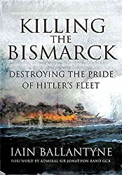 [(Killing the Bismarck : Destroying the Pride of Hitler's Fleet)] [By (author) Iain Ballantyne] published on (July, 2010)