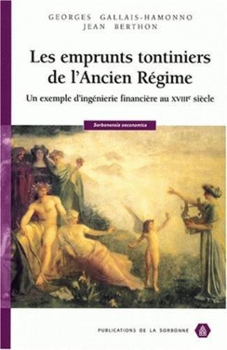 Les emprunts tontiniers de l'Ancien Régime : Un exemple d'ingénierie financière au XVIIIe siècle par Georges Gallais-Hamonno, Jean Berthon