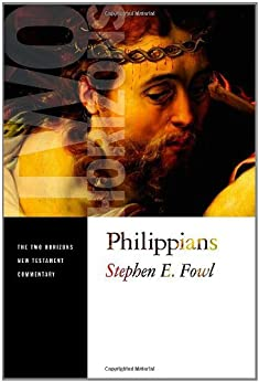 Philippians: A Two Horizons Commentary (The Two Horizons New Testament Commentary) by [Fowl, Stephen E.]