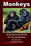 Monkeys - For Kids: Amazing Animal Books For Young Readers: Volume 1