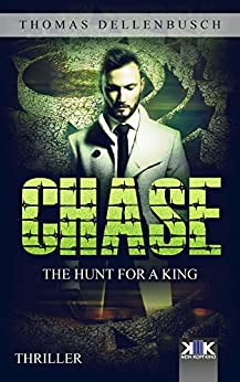 Chase: The Hunt for a King (Chase (EE) Book 2) (English Edition) di [Dellenbusch, Thomas]