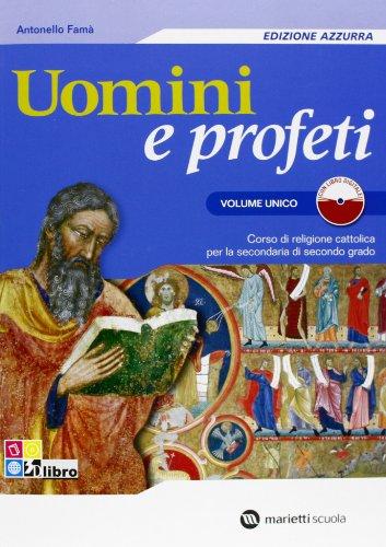 Uomini e profeti. Ediz. azzurra. Volume unico. Con espansione online. Per le Scuole superiori