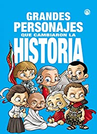 Grandes personajes que cambiaron la historia par Javier Matesanz