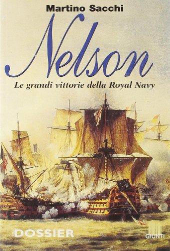 Nelson. Le grandi vittorie della Royal Navy