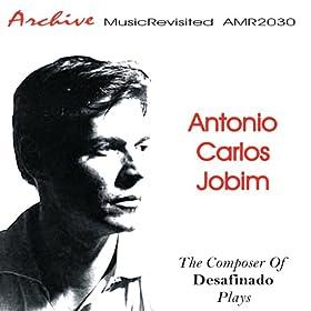 The Composer of Desafinado Plays