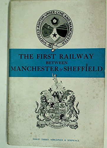 The First Railway between Manchester and Sheffield.