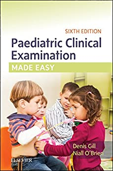 Paediatric Clinical Examination Made Easy eBook: Denis Gill, Niall O'Brien