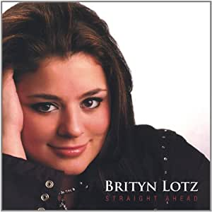 Brityn Lotz - Straight Ahead