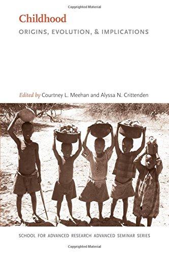 Childhood: Origins, Evolution, and Implications (Advanced Seminar Series)