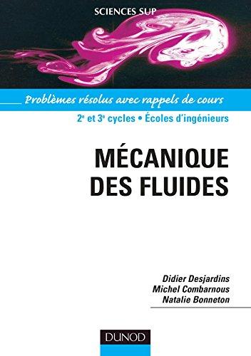 Mécanique des fluides - Problèmes résolus avec rappels de cours par Didier Desjardins