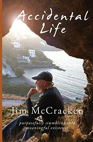 Accidental Life: Purposefully Stumbling into Meaningful Existence (English Edition)