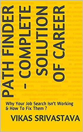 Path Finder - Complete Solution of Career: Why Your Job Search Isn't  Working & How To Fix Them ? - How To Write Resume, LinkedIn Profile, Cover