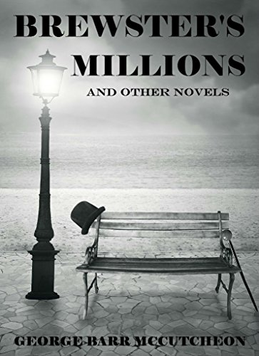 Brewster's Millions: And Other Novels - Collection (English Edition) -