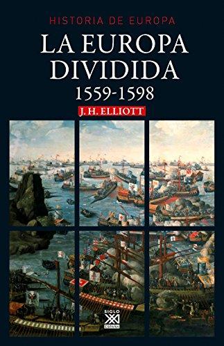 La Europa dividida. 1559-1598 (Historia de Europa)