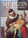 Medizin: In Literatur und Kunst