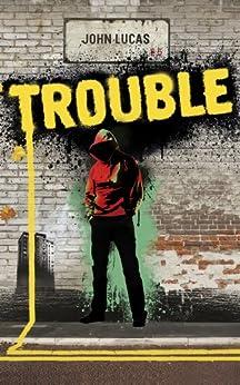 TROUBLE by [Lucas, John]