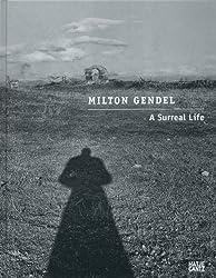 Milton Gendel : a surreal life /anglais