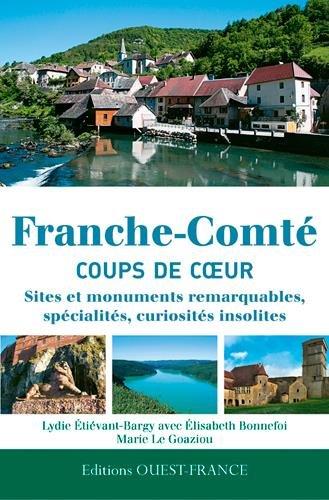 Alsace, Lorraine, Franche-Comté : 500 coups de coeur