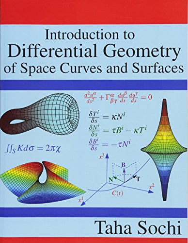 Introduction to Differential Geometry of Space Curves and Surfaces: Differential Geometry of Curves and Surfaces por Taha Sochi