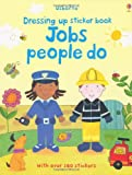 Jobs People Do (Dressing Up Sticker Book) (Getting Dressed Sticker Books)