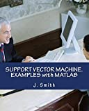 Support Vector Machine: Examples With Matlab