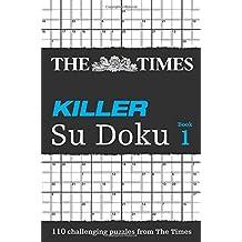 The Times Killer Su Doku Book 1: 110 lethal Su Doku puzzles