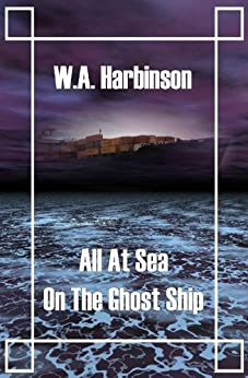 All at Sea on the Ghost Ship by [Harbinson, W. A.]