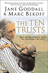 Ten Trusts, The: What We Must Do to Care For the Animals We Love