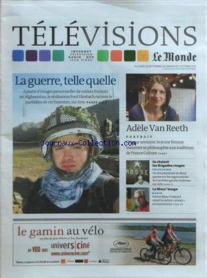 MONDE TELEVISIONS [No 20739] du 26/09/2011 - AFGHANISTAN / LA GUERRE TELLE QUELLE PAR FRED HISSBACH - ADELE VAN REETH / PORTRAIT - ILS ETAIENTS LES BRIGADES ROUGES / TELE - LE MOUV'BOUGE / PATRICE BLANC-FRANCARD