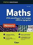 Mémento maths - Classes prépas scientifiques 1re et 2e années, CAPES et Agrégation