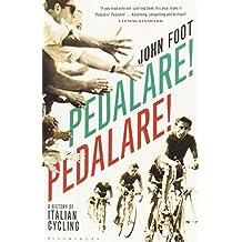 Pedalare! Pedalare!: A History of Italian Cycling by Foot, John (2012) Taschenbuch