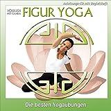 Figur Yoga: Die besten Yogaübungen für einen schlanken und gesunden Körper - Hörbuch mit Canda
