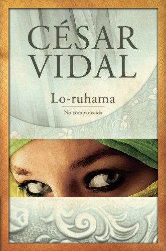 Lo-ruhama: No compadecida por César Vidal