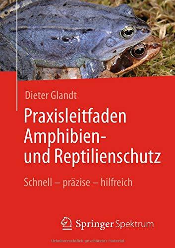 Praxisleitfaden Amphibien- und Reptilienschutz: Schnell – präzise – hilfreich