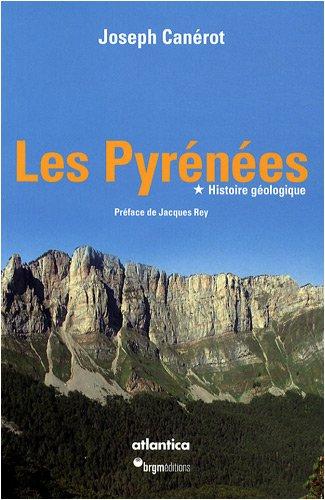 Les Pyrénées : Volume 1, Histoire géologique