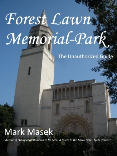 Forest Lawn Memorial-Park: The Unauthorized Guide (English Edition)