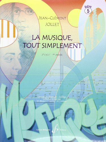 La Musique Tout Simplement Volume 5 Eleve par Jollet Jean-Clement