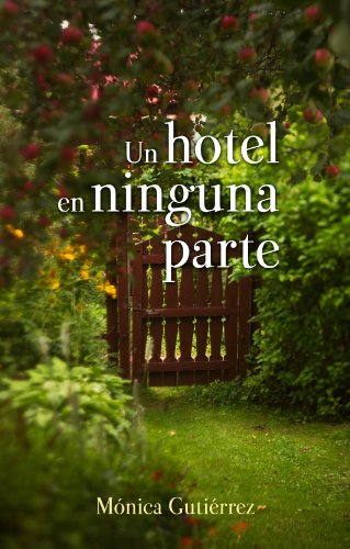Un hotel en ninguna parte por Mónica Gutiérrez