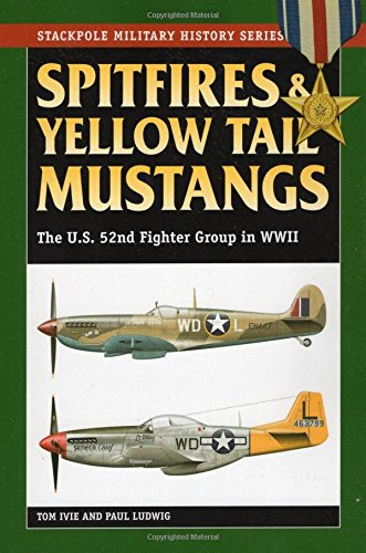 spitfires-and-yellow-tail-mustangs-the-52nd-fighter-group-in-world-war-ii-stackpole-military-history