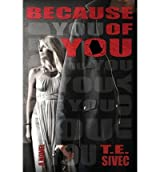 Sivec, T E [ Because of You ] [ BECAUSE OF YOU ] Apr - 2013 { Paperback }