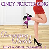 Deceiving Derek: Love & Other Calamaties