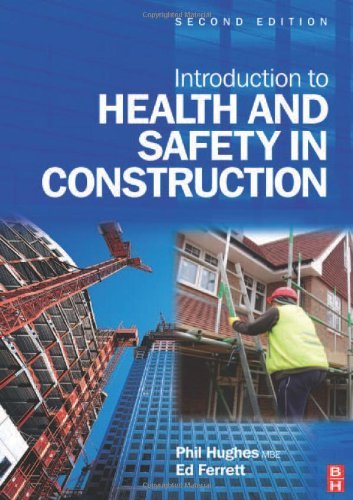 Introduction to Health and Safety in Construction: The handbook for construction professionals and s: Written by Phil Hughes MBE MSc FIOSH RSP, 2006 Edition, (2nd Edition) Publisher: A Butterworth-Heinemann Title [Paperback]