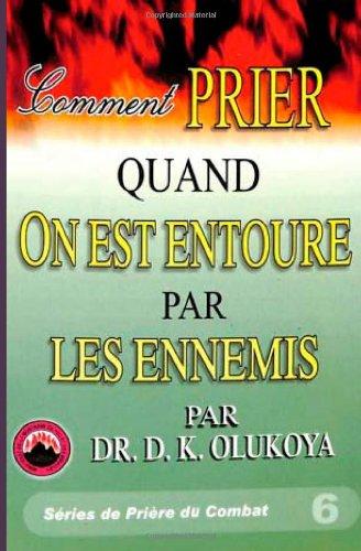 Comment Prier Quand on est Entoure par les Ennemis par Dr. D. K. Olukoya