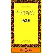 El Caballero De Olmedo: El Caballero De Olmedo by Lope de Vega (1989-11-17)