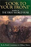 Look to Your Front: Studies in the First World War by the British Commission for Military History by Gordon Corrigan (1999-06-28)