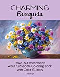 Charming Bouquets - Make-A-Masterpiece Adult Grayscale Coloring Book with Color Guides