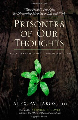 Portada del libro Prisoners of Our Thoughts: Viktor Frankl's Principles for Discovering Meaning in Life and Work by Alex Pattakos Ph.D. (2008-02-01)