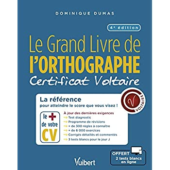 Grand Livre de l'Orthographe - Certificat Voltaire : La référence pour atteindre le score que vous visez !